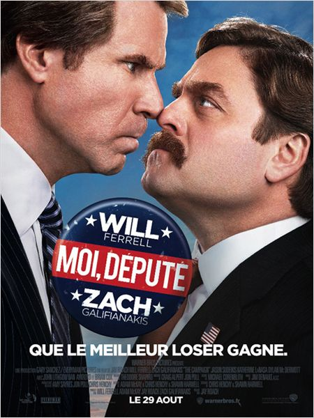 moi depute_the campaign_will ferrell_zach galifianakis_jay roach_affiche_poster