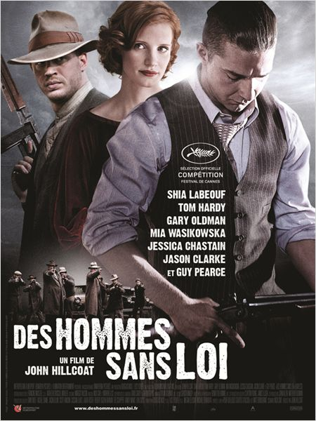 des hommes sans loi_lawless_shia labeouf_tom hardy_jessica chastain_john hillcoat_nick cave_affiche_poster