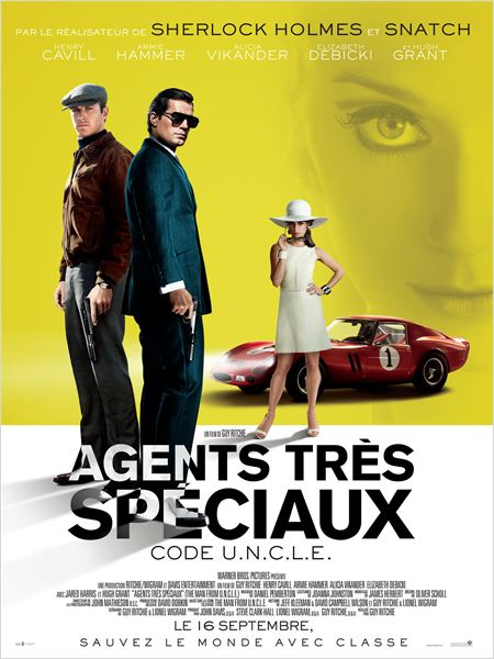 agents tres speciaux code uncle_armie hammer_henry cavill_alicia vikander_guy ritchie_affiche_poster