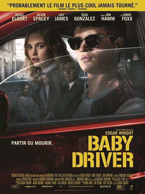 baby driver_ansel elgort_kevin spacey_edgar wright_affiche_poster